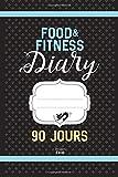Food & Fitness Diary: Régime Alimentaire Agenda 90 JOURS: Journal minceur à compléter