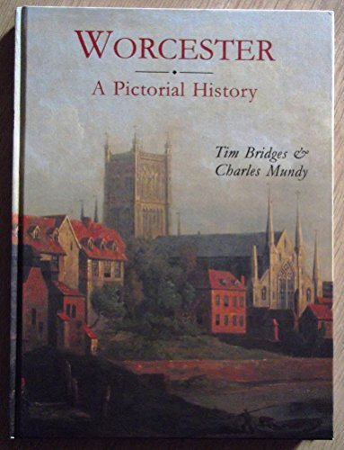 Worcester: A Pictorial History (Pictorial history series)