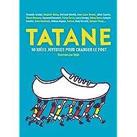 Tatane: 50 idées joyeuses pour changer le foot
