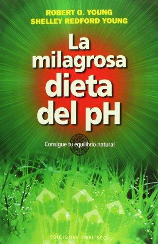 La milagrosa dieta del PH (SALUD Y VIDA NATURAL)