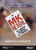 MK Ret@il.Del comercio presencial al e-commerce. Marketing de la distribución