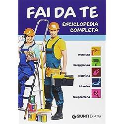 Fai da te. Enciclopedia completa. Muratura, tinteggiatura, elettricit à, idraulica, falegnameria