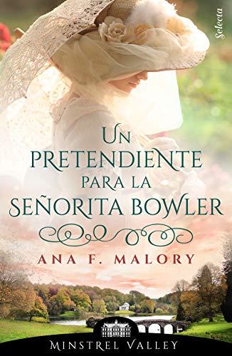 Un pretendiente para la señorita Bowler (Minstrel Valley 7) de Ana F. Malory