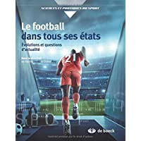 Le football dans tous ses etats : Evolutions et questions d'actualit