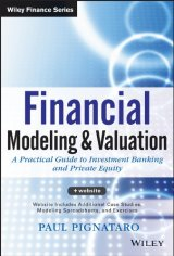 Financial Modeling and Valuation: A Practical Guide to Investment Banking and Private Equity (Wiley Finance) (English Edition) von [Pignataro, Paul]
