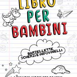 Libro per Bambini- Barzellette, Scherzi e Indovinelli: I Migliori Giochi per Bambini di una Volta: N