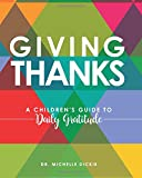 Giving Thanks: A Children's Guide to Daily Gratitude