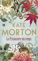 La Prisonnière du temps par [MORTON, Kate]