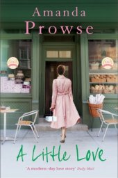 A Little Love (No Greater Love Book 4) by [Prowse, Amanda]