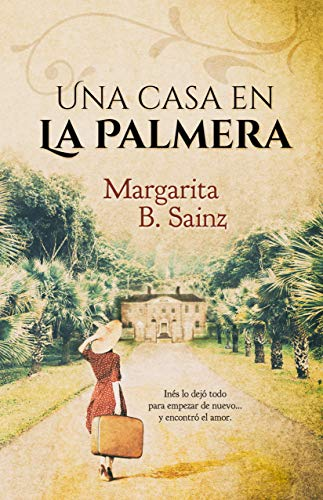 Una casa en La Palmera – Margarita B. Sainz