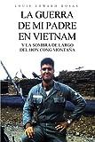 La Guerra de mi Padre en Vietnam: Y La Sombra Largo Del Hon Cong Montaña