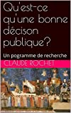 Qu'est-ce qu'une bonne décison publique?: Un pogramme de recherche