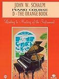 John W. Schaum: Piano Course d the Orange Book Piano