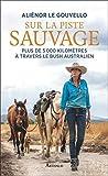 Sur la piste sauvage : Plus de 5000 kilomètres à travers le bush australien