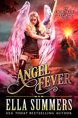 Angel Fever (Immortal Legacy Book 3) by [Summers, Ella]