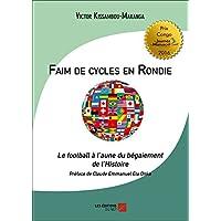 Faim de cycles en Rondie : Le football à l'aune du begaiement de l'Histoire.