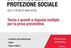 – Concorso INPS. 967 consulenti protezione sociale (G.U. n. 34 del 27 aprile 2018). Teoria e quesiti a risposta multipla per la prova preselettiva. Con videolezioni libri online gratis pdf