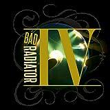 Bad Radiator IV