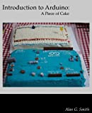 Introduction to Arduino: A piece of cake