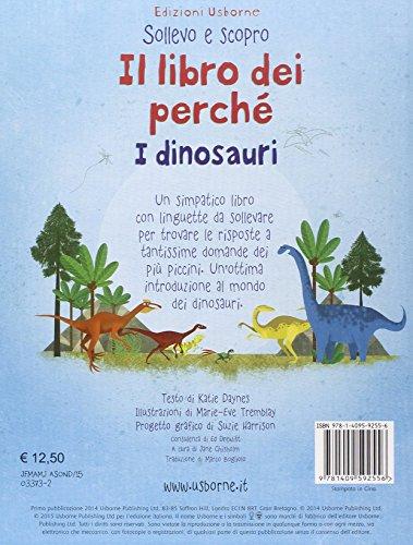 Il libro dei perché. I dinosauri. Sollevo e scopro. Ediz. illustrata