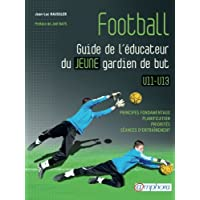 Football – Guide de l'éducateur du jeune gardien de but U11-U13