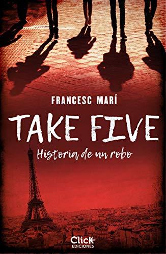 Take five: Historia de un robo de Francesc Marí