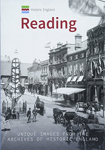 Historic England: Reading: Unique Images from the Archives of Historic England (Historic England Series)