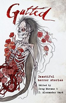 Gutted: Beautiful Horror Stories by [Barker, Clive, Gaiman, Neil, Campbell, Ramsey, Lucia, Kevin, M. Yardley, Mercedes, Tremblay, Paul, Angelica Walters, Damien, Thomas, Richard]