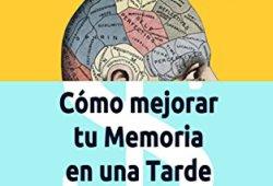 MÁXIMA MEMORIA. Cómo Mejoré Mi Memoria En Una Tarde leer libros en linea gratis leer libros online descarga y lee libros gratis