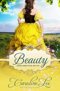 Beauty: an Everland Ever After Tale by [Lee, Caroline]