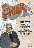 Will Eisner. Una vita per il fumetto. La biografia ufficiale del padre del romanzo a fumetti