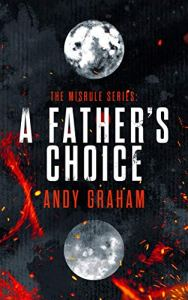 A Father's Choice by Andy Graham