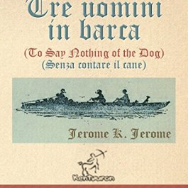 Three Men in a Boat (To Say Nothing of the Dog) – Tre uomini in barca (Senza contare il cane):