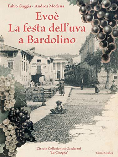 Evoè. La festa dell'uva a Bardolino. Ediz. illustrata