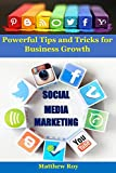 Social Media Marketing: Powerful Tips and Tricks for Business Growth (English Edition)