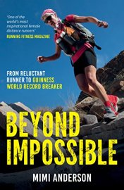 Beyond Impossible: From Reluctant Runner to Guinness World Record Breaker by [Anderson, Mimi]