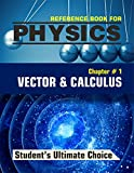 Physics Reference Book: Vectors and Basic Calculus