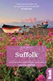 Suffolk (Slow Travel): Bradt Slow Travel Suffolk: Local, Characterful Guides to Britain's Special Places