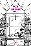 The infinite wait. Ediz. italiana