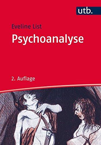 Psychoanalyse: Geschichte, Theorien, Anwendungen (Psychotherapie: Ansätze und Akzente, Band 3185)