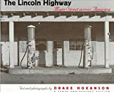 [(The Lincoln Highway: A Tenth Anniversary Edition : Main Street Across America)] [By (author) Drake Hokansen] published on (August, 1999)