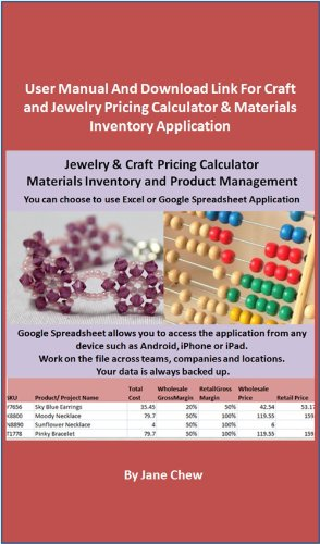 User Manual And Download Link For Craft and Jewelry Pricing Calculator & Materials Inventory Application: How to Price Your Craft For Profit