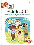 Premières lectures CE1 Le club des CE1 - Sofiane ne veut pas aller à la piscine
