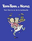 Tom-Tom et Nana, Tome 03: Tom-Tom et le roi de la tambouille