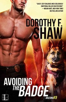 Avoiding the Badge (Arizona K9) by [Shaw, Dorothy F.]
