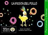 La fiesta del pollo: Un divertido cuento para aprender a leer.: Volume 2 (Primers Lectors)