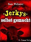 Jerkys selbst gemacht - Der gesunde Fitness Snack