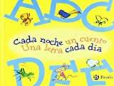 Cada noche un cuento, Una letra cada dia / Each Night One Story, One Letter Each Day: Abcdef (Spanish Edition) by Pierola, Mabel, Rovira, Francesc, Elena, Horacio (2006) Hardcover