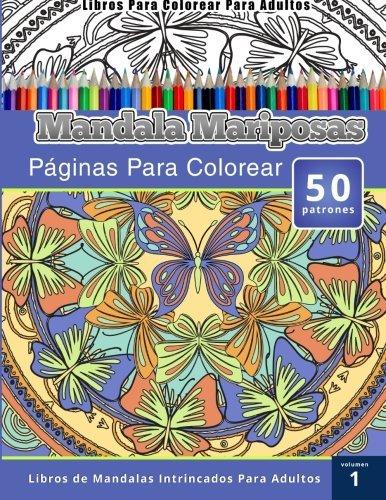 Libros Para Colorear Para Adultos: Mandala Mariposas Paginas Para Colorear (Libros de Mandalas Intrincados Para Adultos) Volumen 1 (Spanish Edition) by Chiquita Publishing (2015-06-15)