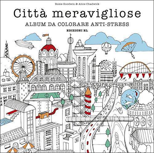 Città meravigliose. Album da colorare anti-stress. Ediz. illustrata